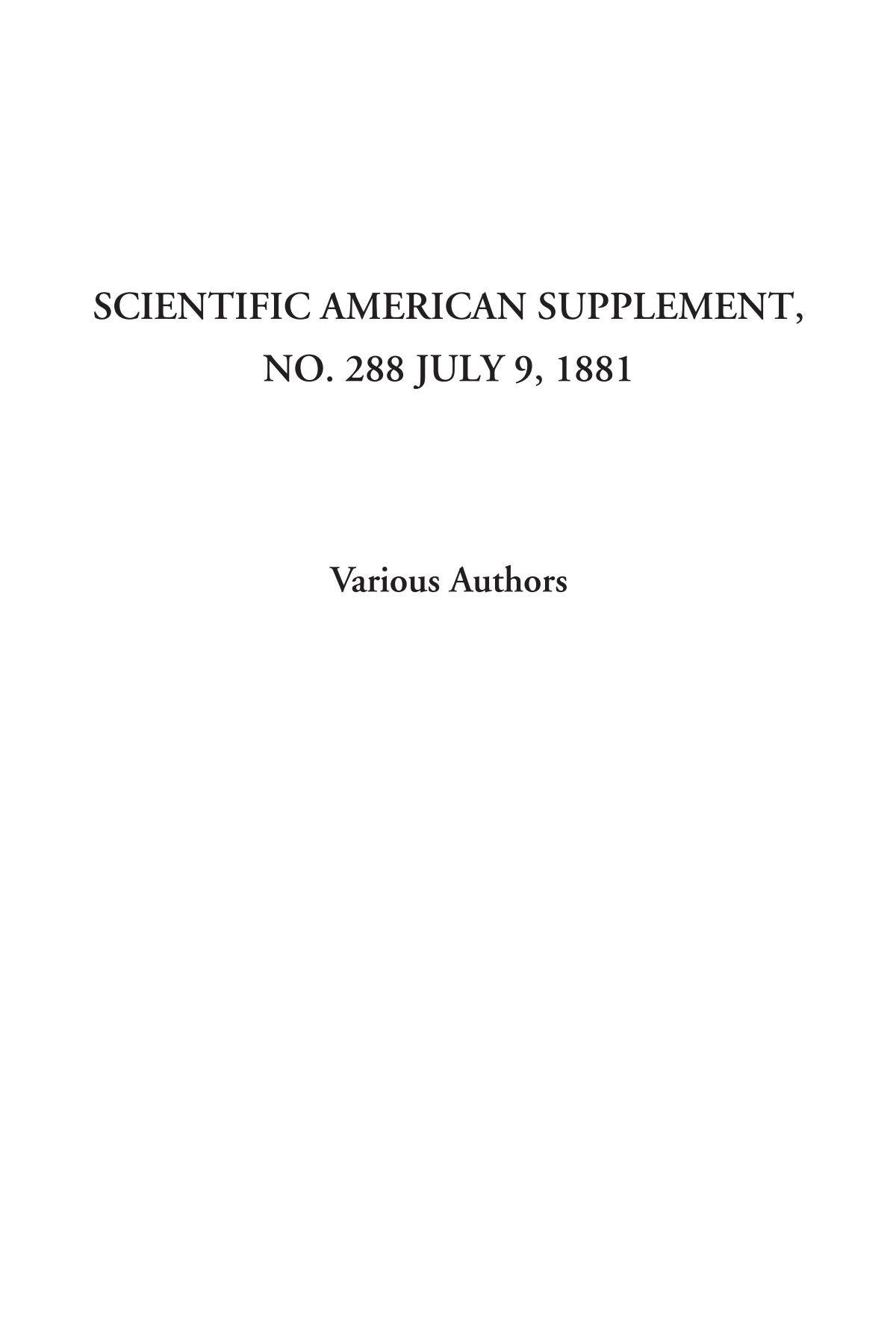 Scientific American Supplement, No. 288 July 9, 1881 PDF