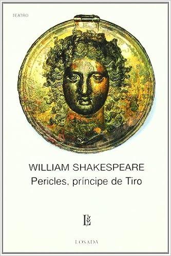 pericles principe de tiro pericles prince of tyre biblioteca clasica y contemporanea spanish edition