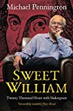 img - for Sweet William: Twenty Thousand Hours with Shakespeare (Nick Hern Books) book / textbook / text book