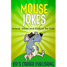 Mouse Jokes for Kids: Animal Jokes and Riddles for Kids (with Illustrations)