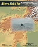 img - for A Different Kind of War: The United States Army in Operation ENDURING FREEDOM (OEF), October 2001-September 2005 book / textbook / text book