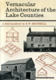 Vernacular Architecture of the Lake Countries, R. W. Brunskill, 0571094600