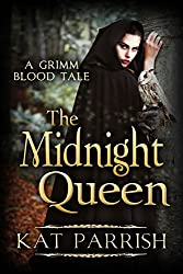 The Midnight Queen: A Grimm Blood Tale (The Shadow Palace Book 3)