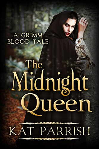 Download for free The Midnight Queen: A Grimm Blood Tale