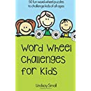 Word Wheel Challenges for Kids: 50 Fun Word Wheel Puzzles to Challenge Kids of All Ages