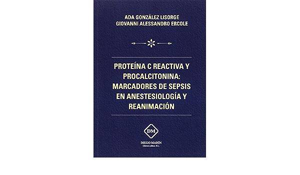 PROTEÍNA C REACTIVA Y PROCALCITONINA: MARCADORES DE SEPSIS EN ...