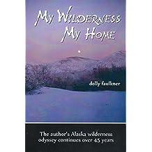 My Wilderness My Home