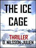 Front cover for the book The Ice Cage - A Scandinavian Crime Thriller set in the Nordic Winter (The Baltic Trilogy Book 1) by Olivier Nilsson-Julien