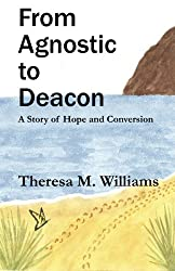 From Agnostic to Deacon: A Story of Hope and Conversion