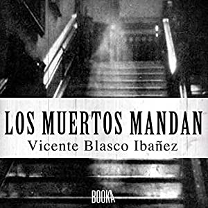 Los Muertos Mandan [Spanish Edition] Hörbuch