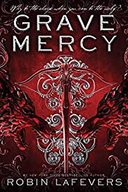 Grave Mercy: His Fair Assassin, Book I (His Fair Assassin Trilogy 1)