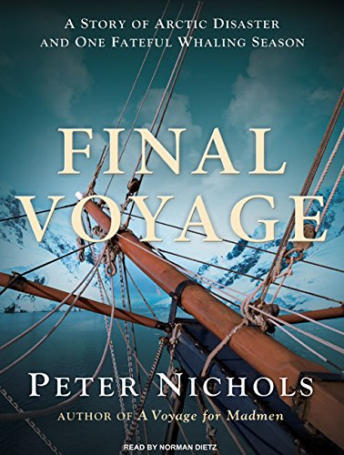 Final Voyage: A Story of Arctic Disaster and One Fateful Whaling Season by Tantor Audio