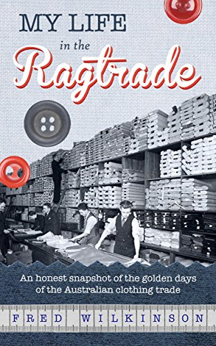 My Life in the Ragtrade: An honest snapshot of the golden days of the Australian clothing - Stores Australia Myers