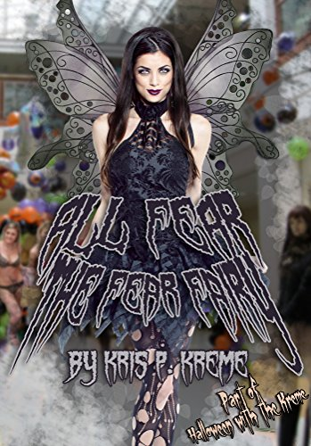 All Fear the Fear Fairy (Halloween With The Kreme 2014 Book -