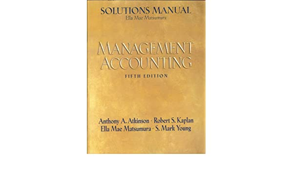solutions manual management accounting fifth edition rh amazon com
