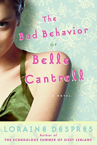 Read Online The Bad Behavior of Belle Cantrell: A Novel ebook
