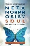 Metamorphosis of a Soul