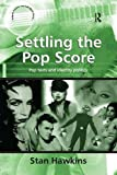 img - for Settling the Pop Score: Pop Texts and Identity Politics (Ashgate Popular and Folk Music Series) book / textbook / text book