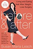An intimate guide to living and eating well after weight loss surgery, Before & After by Susan Maria Leach was nominated for three IACP awards—Best First Cookbook, Best Health & Diet Book, and Cookbook of the Year—when it was f...