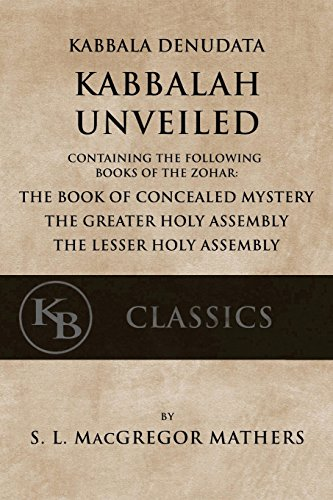 Kabbala-Denudata-The-Kabbalah-Unveiled-Containing-the-Following-Books-of-the-Zohar-The-Book-of-Concealed-Mystery-The-Greater-and-Lesser-Holy-Assemblies