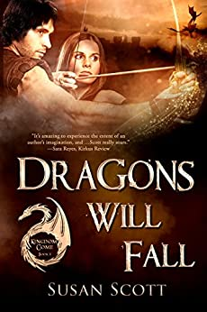 Dragons Will Fall: Kingdom Come: Book 1, Fantasy Romance Series by [Scott, Susan]