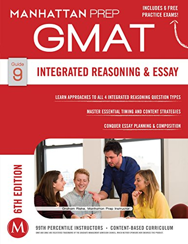 Integrated Reasoning & Essay GMAT Strategy Guide, 6th Edition (Manhattan Prep GMAT Strategy Guides Book 9) Pdf