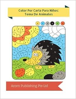 Amazon.com: Color Por Carta Para Niños: Tema De Animales ...