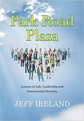 Park Road Plaza: Lessons in Life, Leadership and Generational Diversity