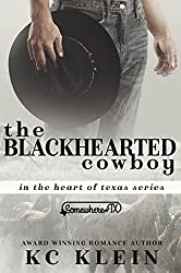 The Blackhearted Cowboy: A Somewhere Texas Book (In The Heart of Texas 2)