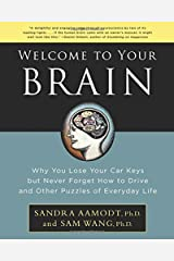 Welcome to Your Brain: Why You Lose Your Car Keys but Never Forget How to Drive and Other Puzzles of Everyday Life Paperback