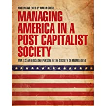 """Managing America in a Post Capitalist Society """"What is an Educated Person in the Society of Knowledges"""""""