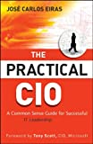 The Practical CIO, Jose Carlos Eiras, 0470531908
