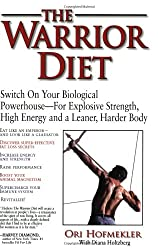 The Warrior Diet: How to Take Advantage of Undereating and Overeating