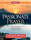 Passionate Prayer - A Quiet Time Experience, Catherine Martin, 0736923799