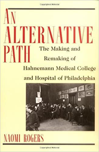 image for An Alternative Path: The Making and Remaking of Hahnemann Medical College and Hospital by Naomi Rogers (1998-05-01)