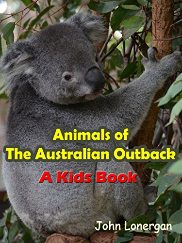 Animals Of The Australian Outback (Australian Outback Animals)