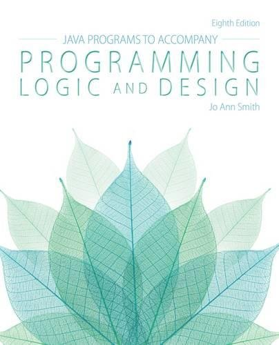 Java™ Programs for Programming Logic and Design by Cengage Learning