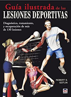 Guia ilustrada de las lesiones deportivas/ Sports Injuries Guidebook (Spanish Edition)