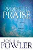 Prophetic Praise, Joshua Fowler, 1603749535
