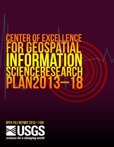 Read Online Center of Excellence for Geospatial Information Science Research Plan 2013?18 ebook