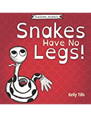 Snakes Have No Legs: A light-hearted book on how snakes get around by slithering