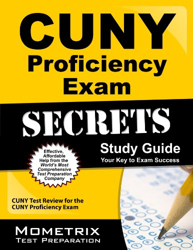CUNY Proficiency Exam Secrets Study Guide: CUNY Test Review for the CUNY Proficiency Exam (Mometrix Secrets Study Guides)