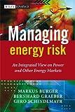 Managing Energy Risk, Markus Burger and Gero Schindlmayr, 0470029625
