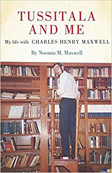 Book Tussitala and Me: My Life with Charles Henry Maxwell