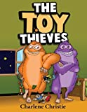 The Toy Thieves, Charlene Christie, 1490397469