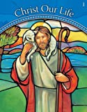 God Is Good: Grade 1 (Christ Our Life 2009)