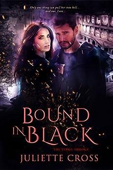 Bound in Black (The Vessel Trilogy) by [Cross, Juliette]