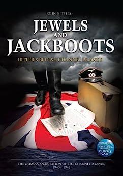 John Nettles Jewels And Jackboots Hitler S British Channel Islands