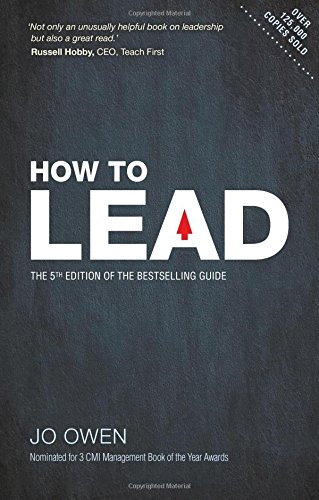 How to Lead: The definitive guide to effective leadership (5th Edition)