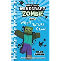 Diary of a Minecraft Zombie Book 3: When Nature Calls: Volume 3